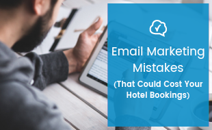 Email-Marketing-Mistakes-That-Could-Cost-Your-Hotel-Bookings